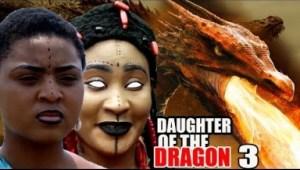 Video: Daughter Of The Dragon Season 3 -  2018 Latest Nigerian Nollywood Movie